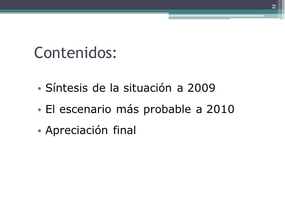 Contenidos: Síntesis de la situación a 2009