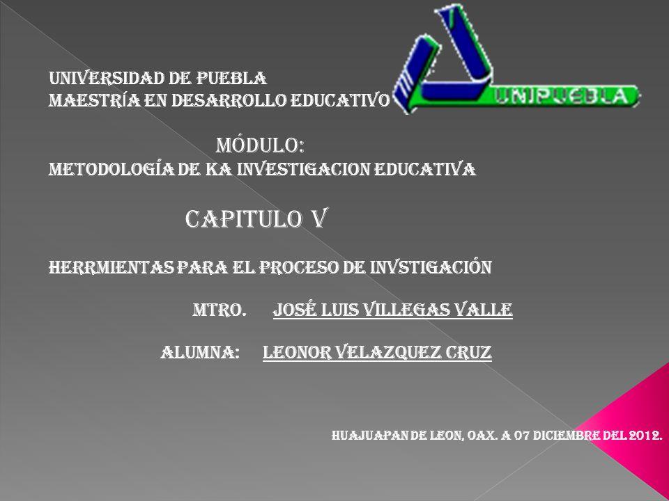 CAPITULO V UNIVERSIDAD DE PUEBLA MAESTRÍA EN DESARROLLO EDUCATIVO