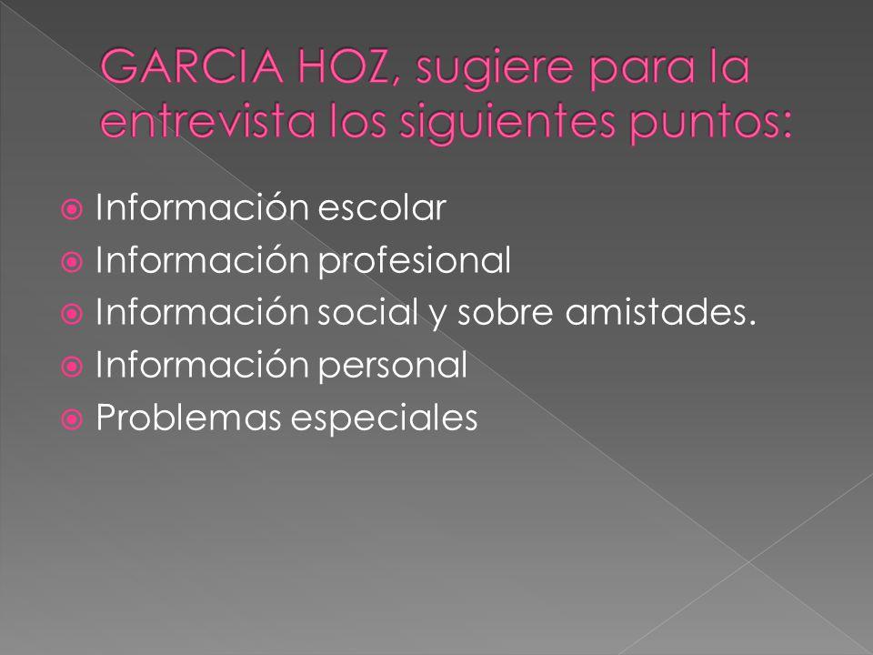 GARCIA HOZ, sugiere para la entrevista los siguientes puntos: