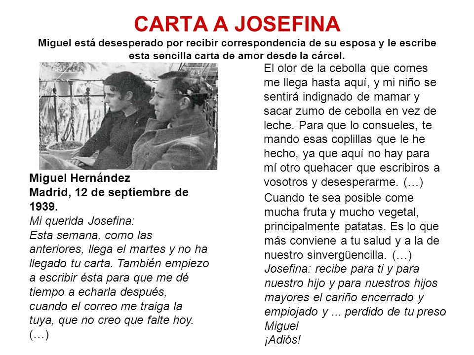 CARTA A JOSEFINA Miguel está desesperado por recibir correspondencia de su esposa y le escribe esta sencilla carta de amor desde la cárcel.