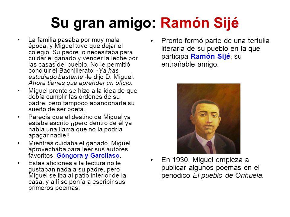 Su gran amigo: Ramón Sijé