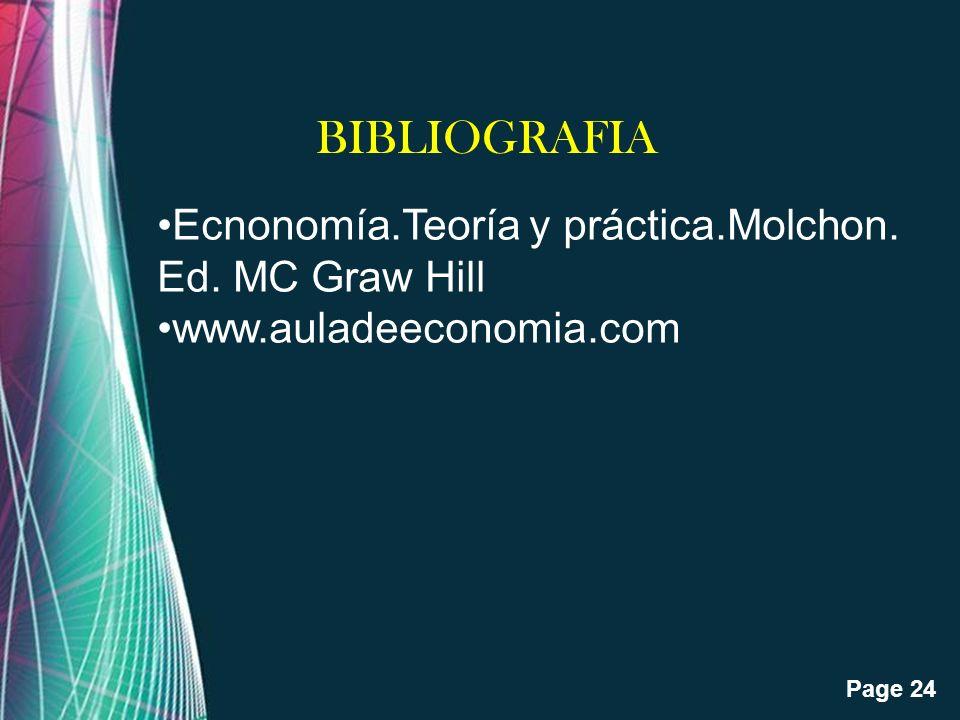 BIBLIOGRAFIA Ecnonomía.Teoría y práctica.Molchon. Ed. MC Graw Hill