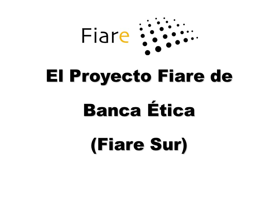 El Proyecto Fiare de Banca Ética (Fiare Sur)