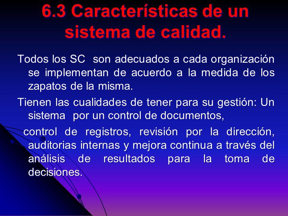 6.3 Características de un sistema de calidad.