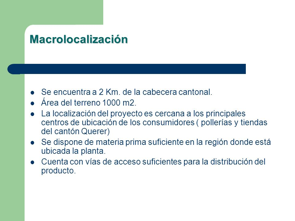 Macrolocalización Se encuentra a 2 Km. de la cabecera cantonal.