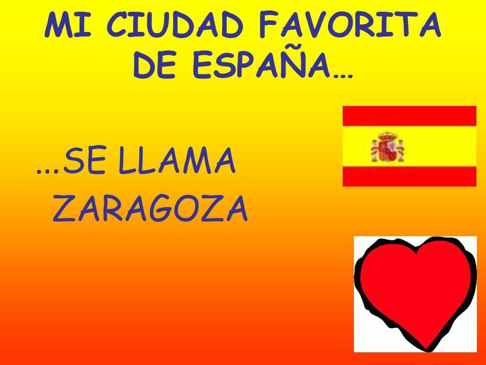 MI CIUDAD FAVORITA DE ESPAÑA…