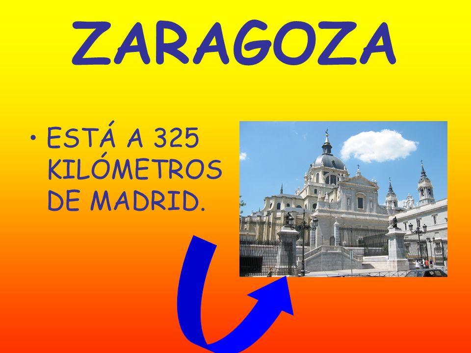 ZARAGOZA ESTÁ A 325 KILÓMETROS DE MADRID.