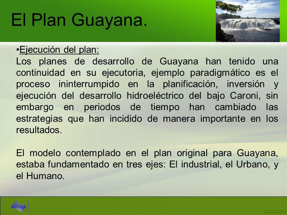 El Plan Guayana. Ejecución del plan: