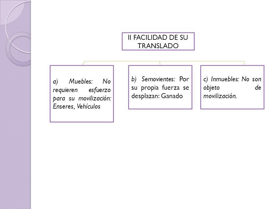 II FACILIDAD DE SU TRANSLADO