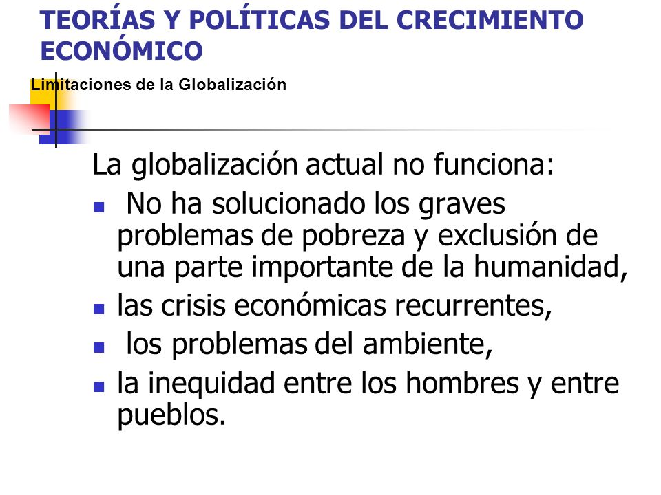 La globalización actual no funciona: