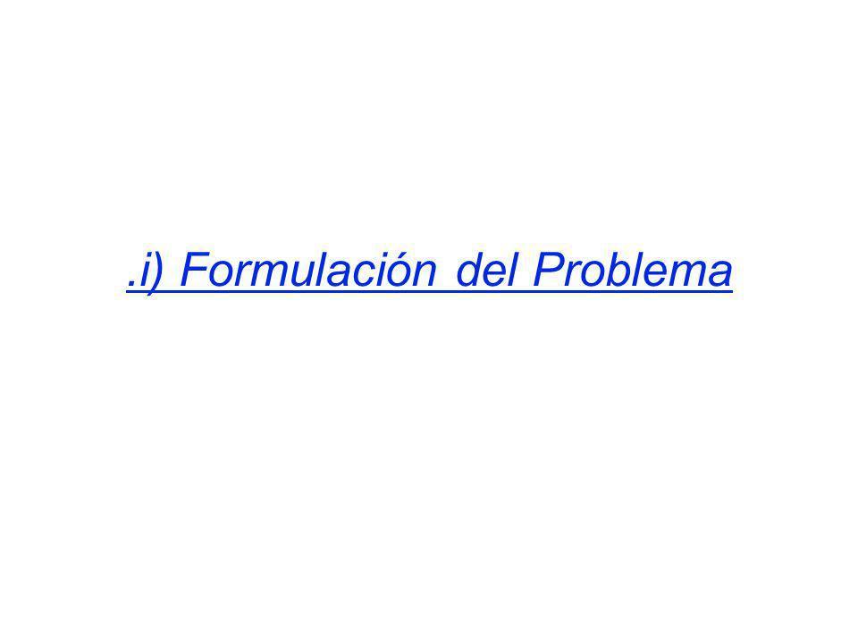 .i) Formulación del Problema
