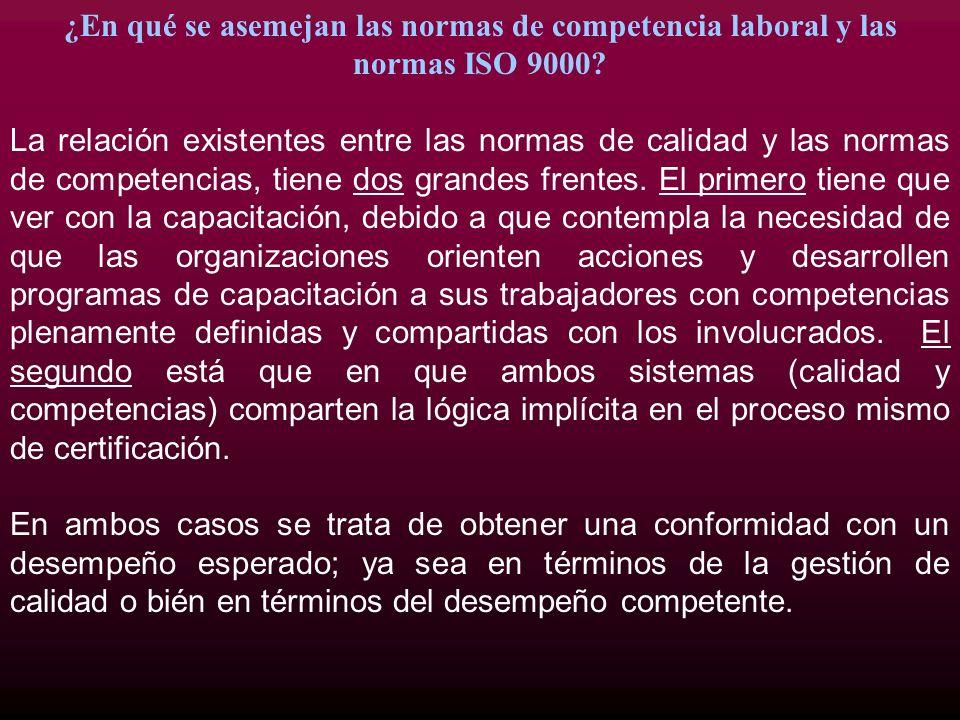 ¿En qué se asemejan las normas de competencia laboral y las normas ISO 9000