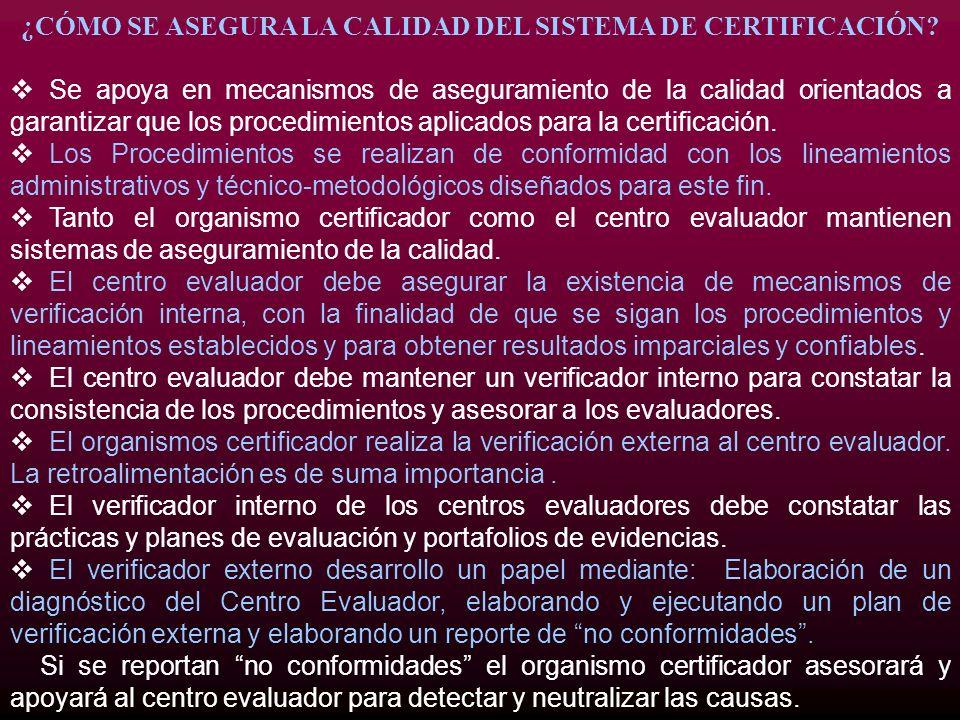 ¿CÓMO SE ASEGURA LA CALIDAD DEL SISTEMA DE CERTIFICACIÓN