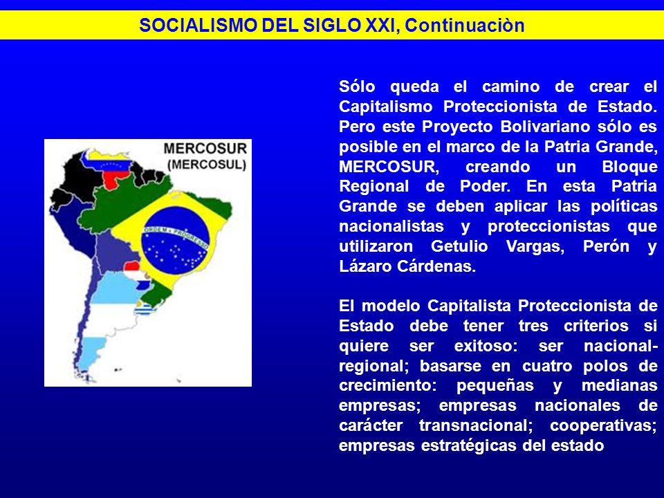 SOCIALISMO DEL SIGLO XXI, Continuaciòn
