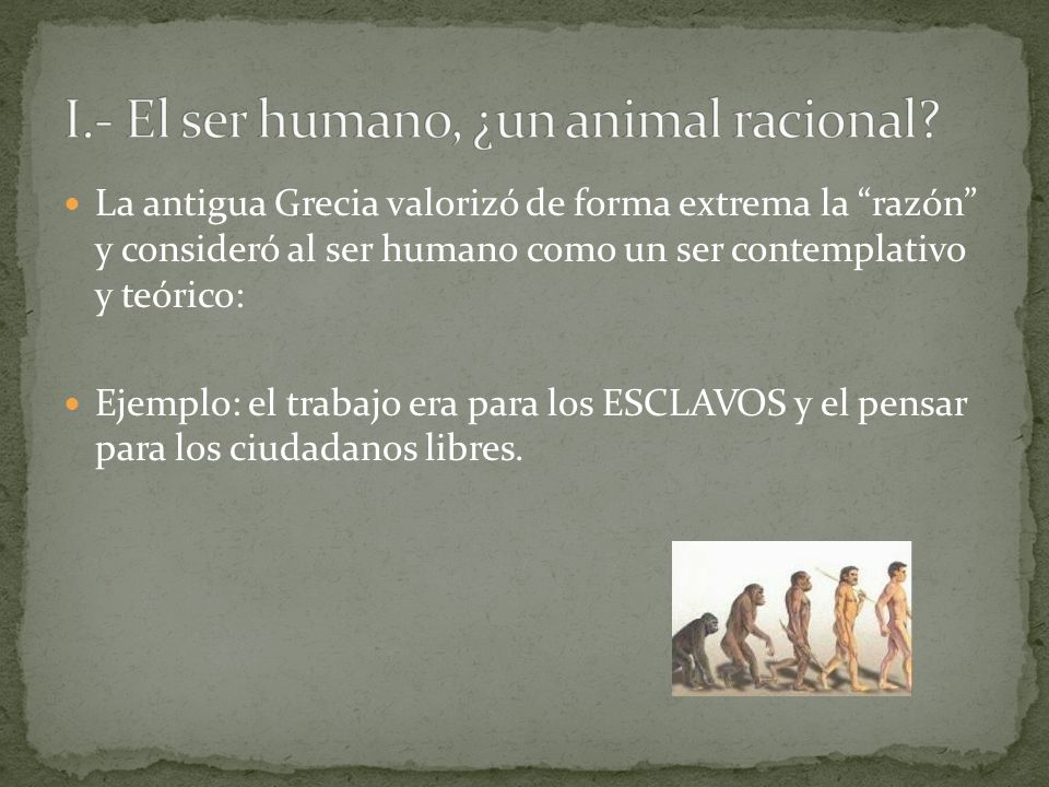 I.- El ser humano, ¿un animal racional