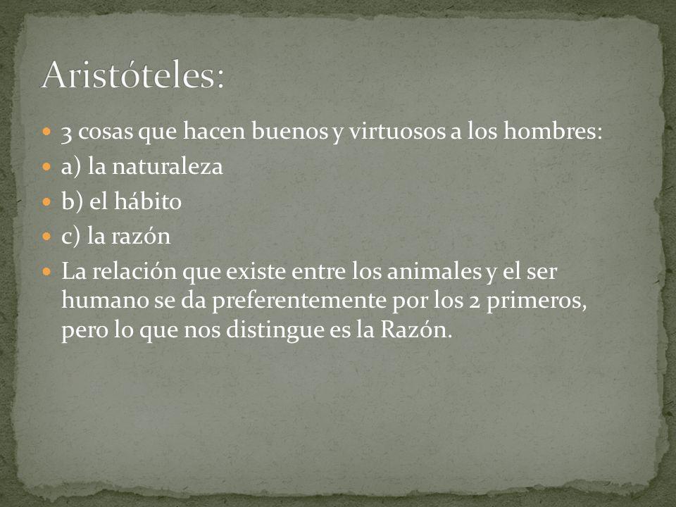 Aristóteles: 3 cosas que hacen buenos y virtuosos a los hombres: