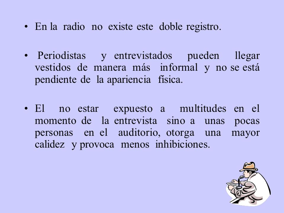 En la radio no existe este doble registro.