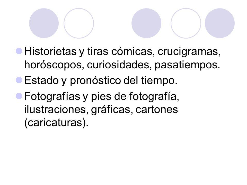 Historietas y tiras cómicas, crucigramas, horóscopos, curiosidades, pasatiempos.