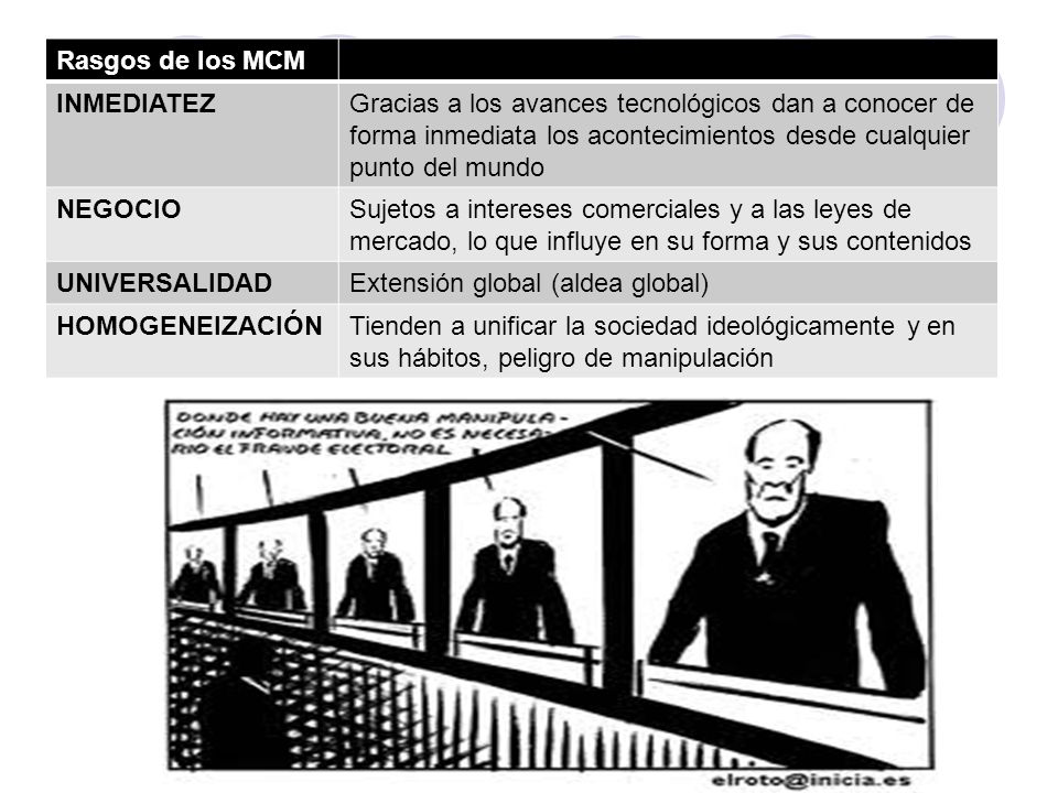 Rasgos de los MCMINMEDIATEZ. Gracias a los avances tecnológicos dan a conocer de forma inmediata los acontecimientos desde cualquier punto del mundo.