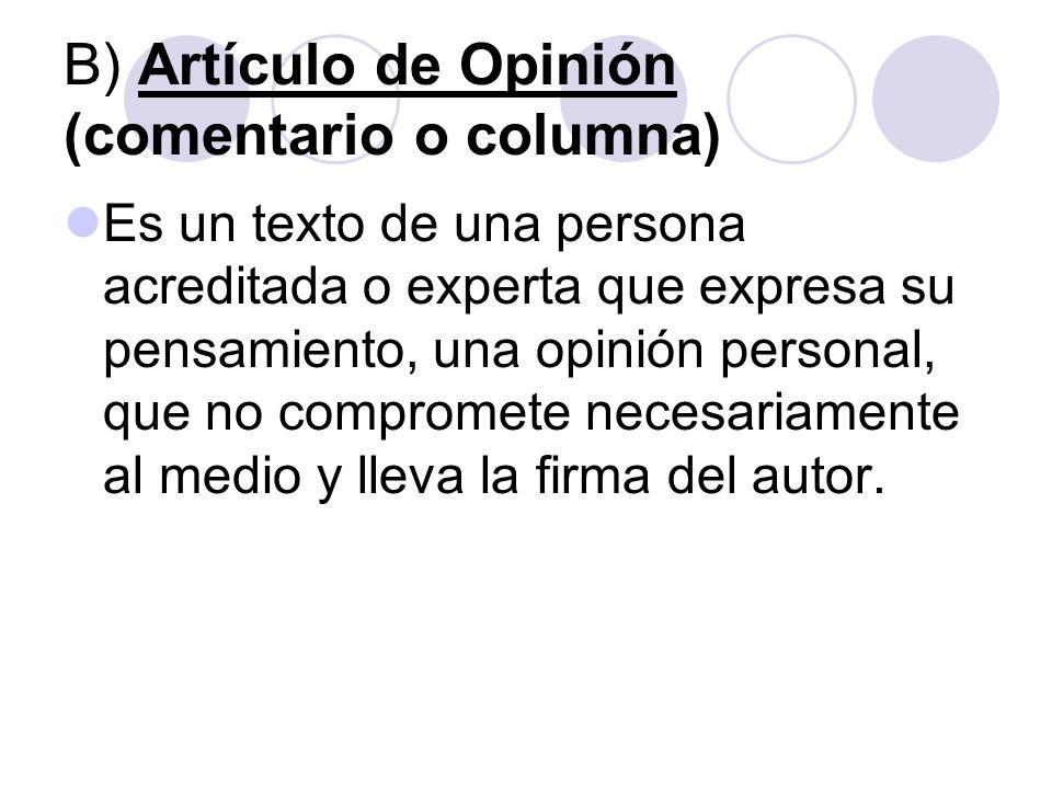 B) Artículo de Opinión (comentario o columna)