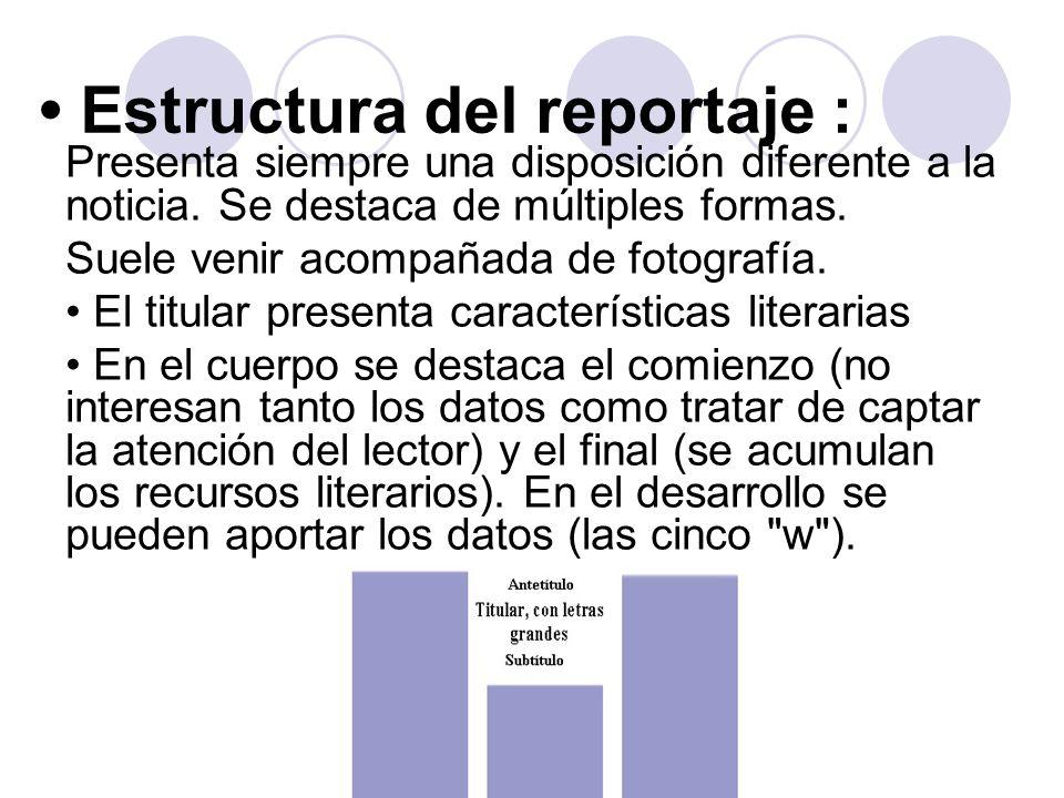 • Estructura del reportaje :