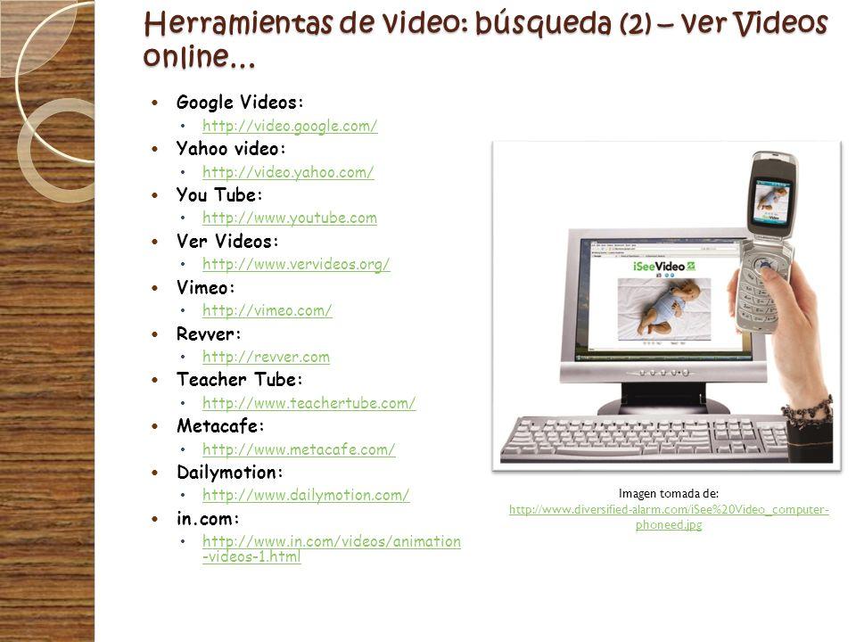Herramientas de video: búsqueda (2) – ver Videos online…