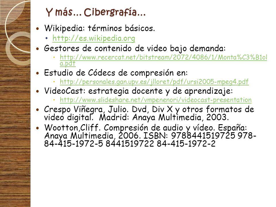 Y más… Cibergrafía… Wikipedia: términos básicos.