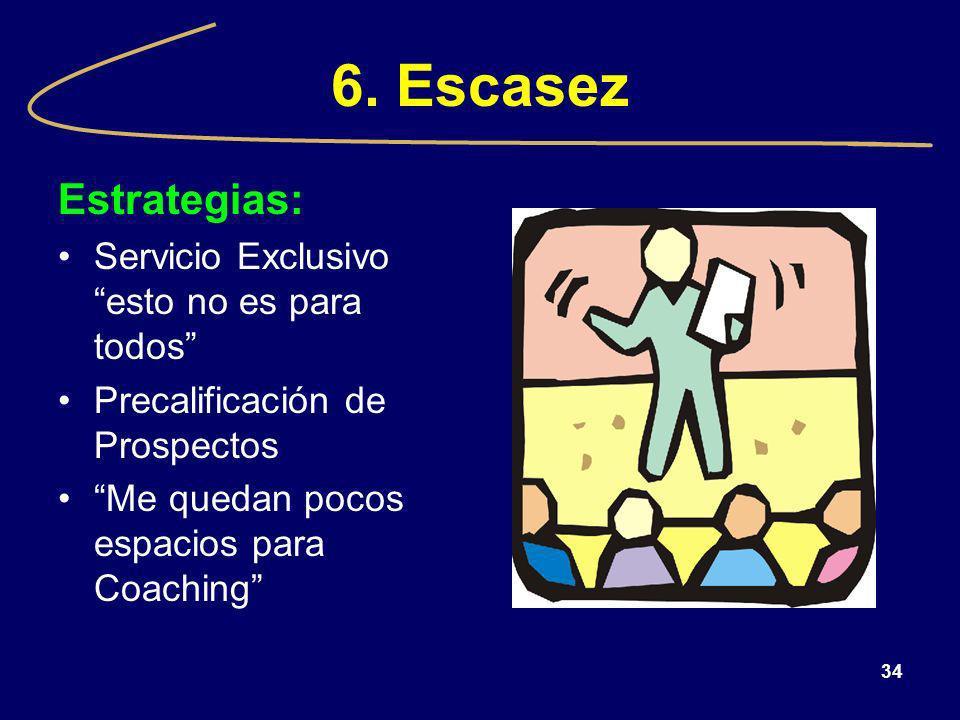 6. Escasez Estrategias: Servicio Exclusivo esto no es para todos