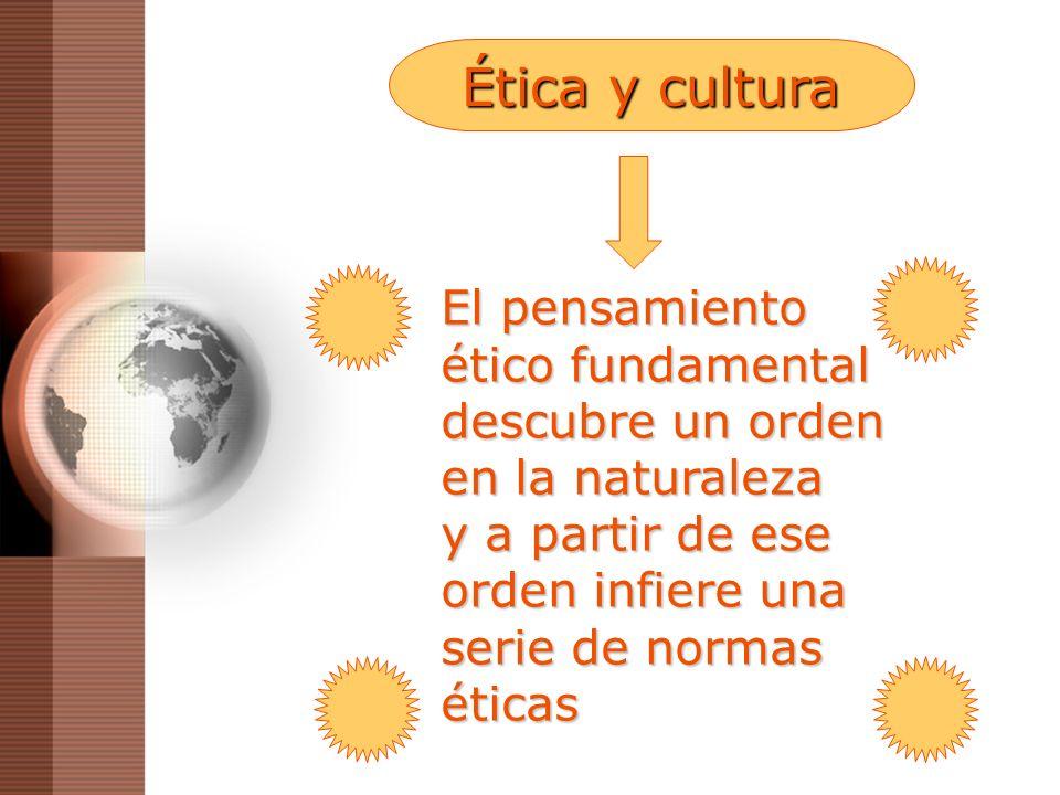 Ética y cultura El pensamiento ético fundamental