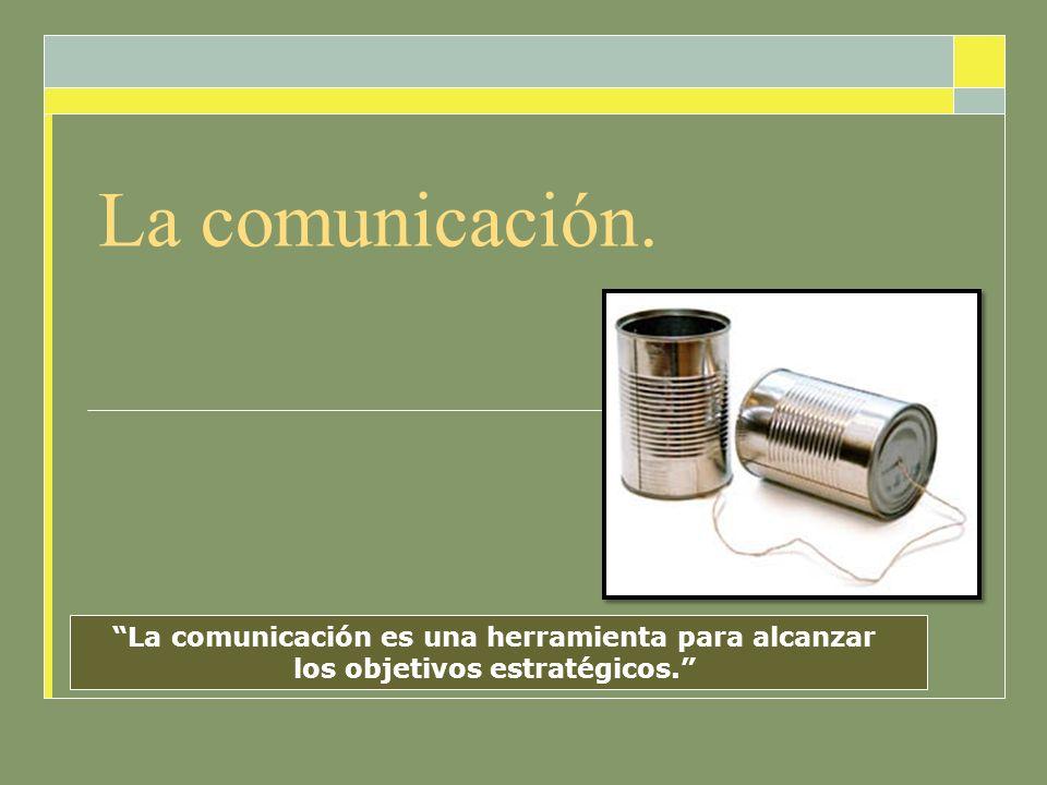 La comunicación es una herramienta para alcanzar