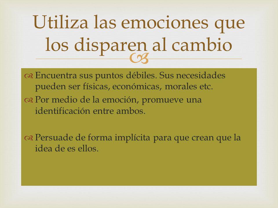 Utiliza las emociones que los disparen al cambio