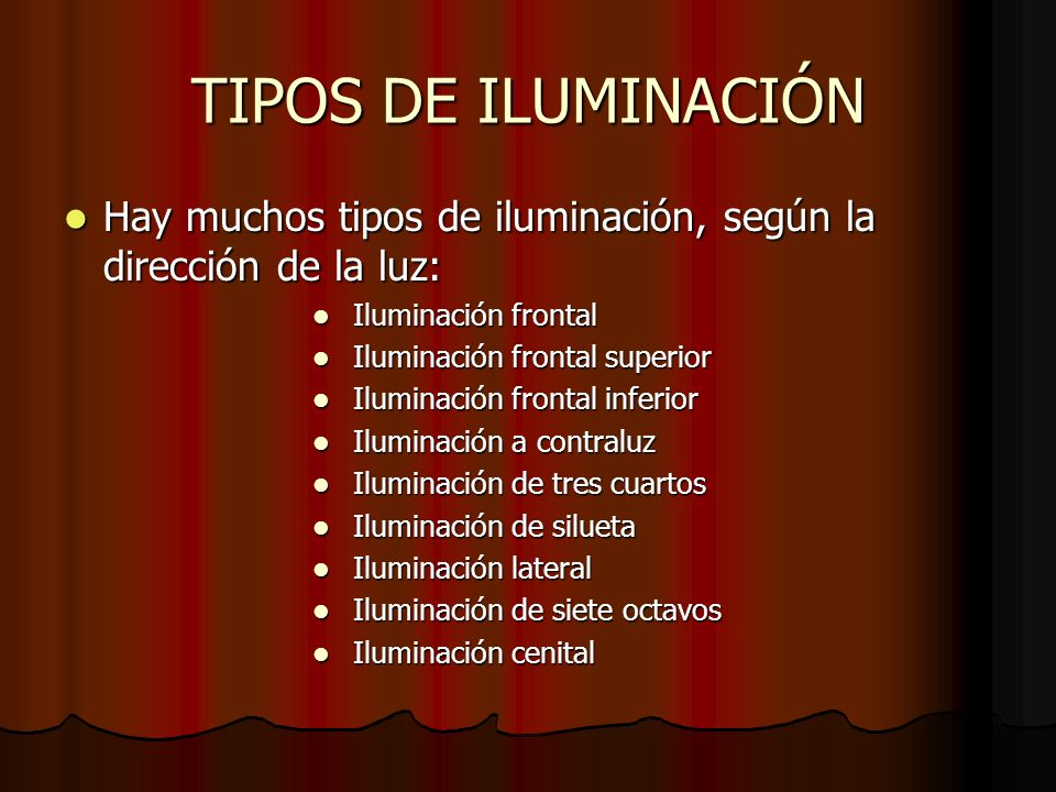 TIPOS DE ILUMINACIÓN Hay muchos tipos de iluminación, según la dirección de la luz: Iluminación frontal.