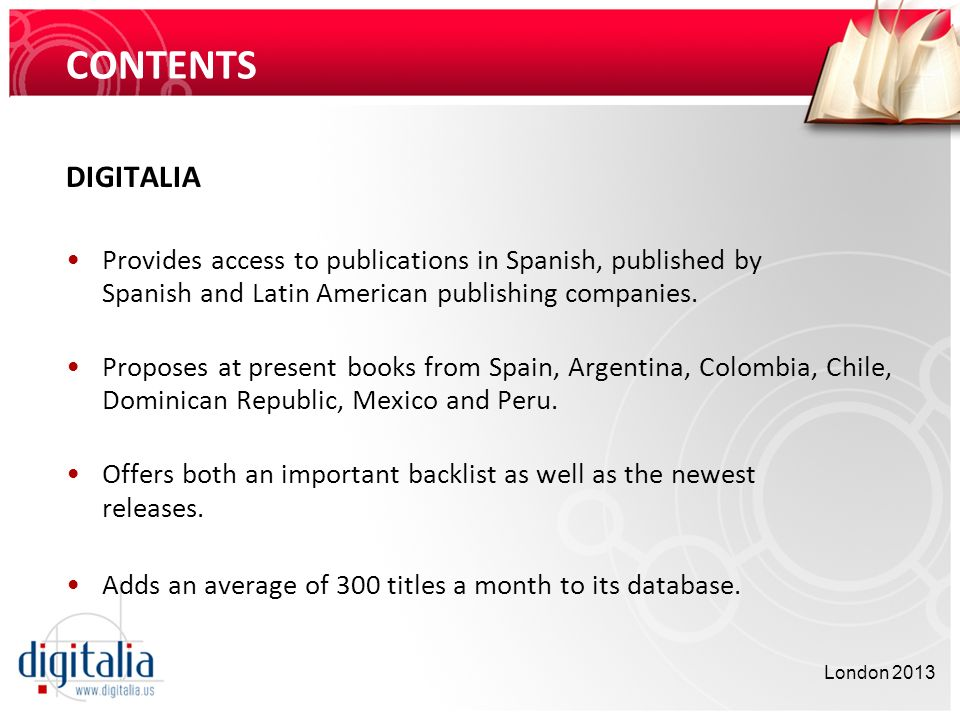 CONTENTS DIGITALIA. Provides access to publications in Spanish, published by Spanish and Latin American publishing companies.