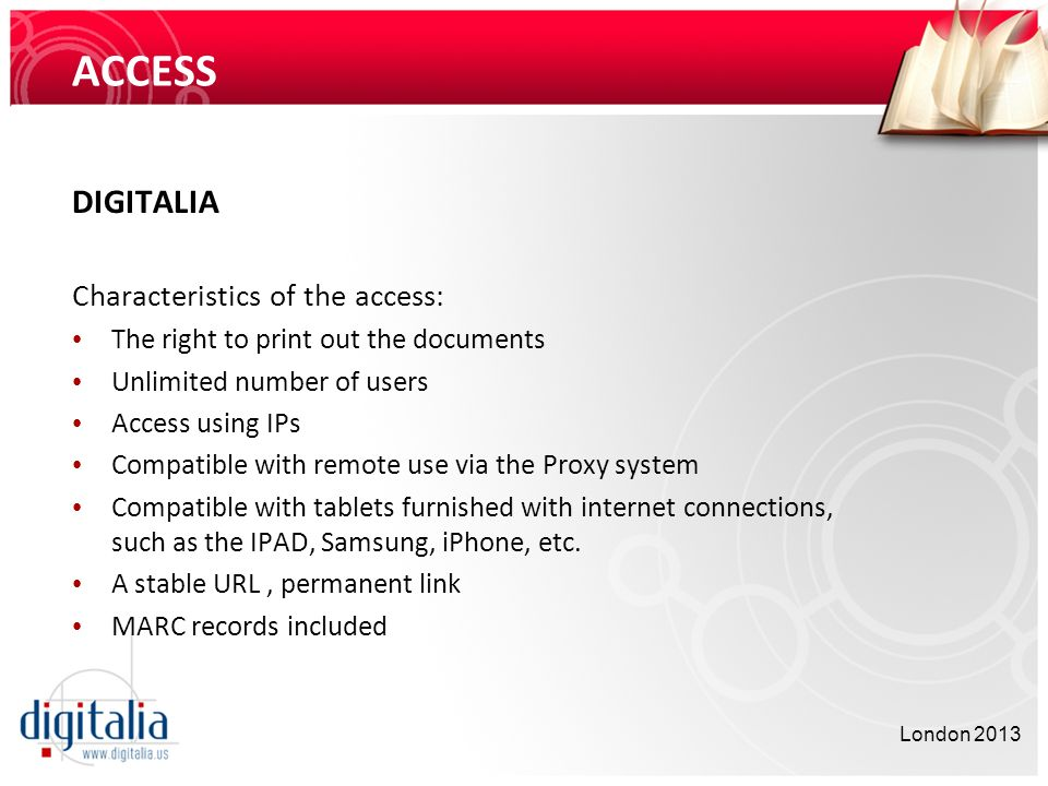ACCESS DIGITALIA Characteristics of the access: