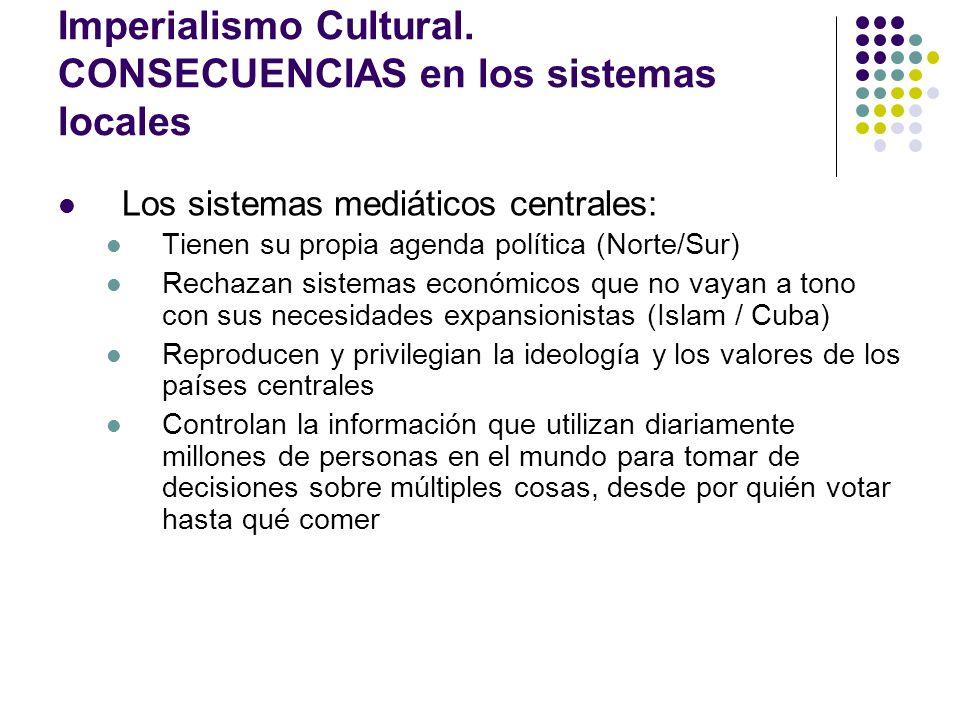 Imperialismo Cultural. CONSECUENCIAS en los sistemas locales