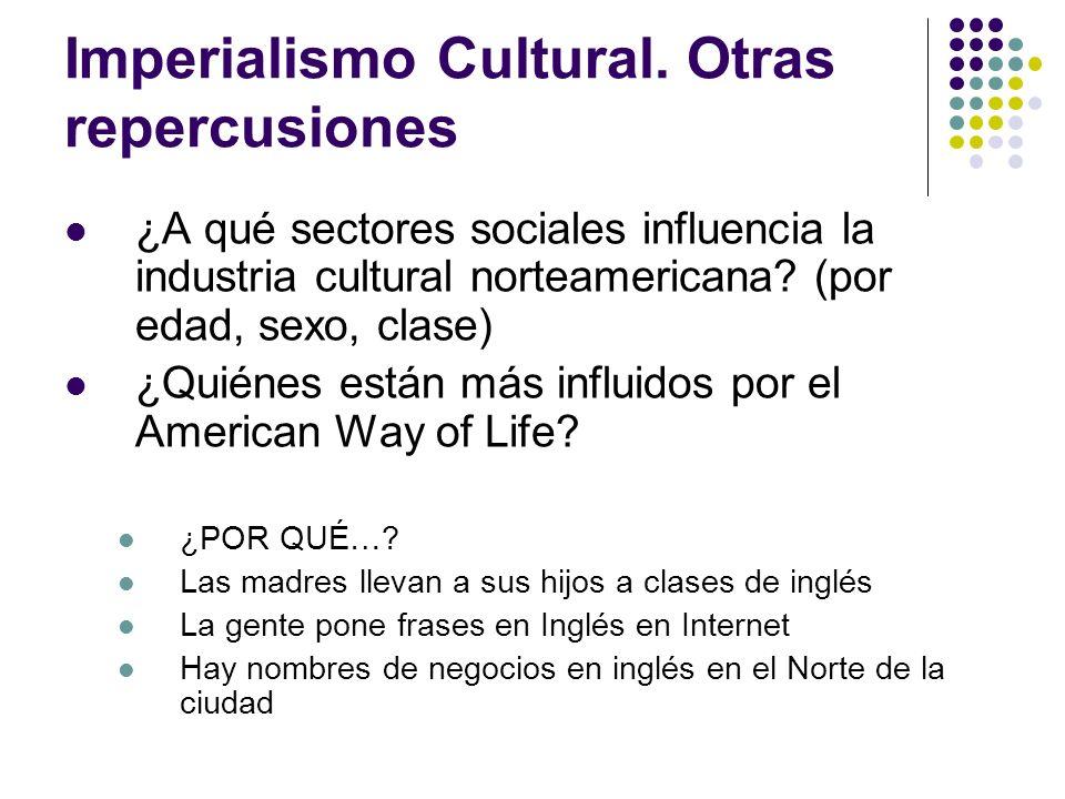 Imperialismo Cultural. Otras repercusiones