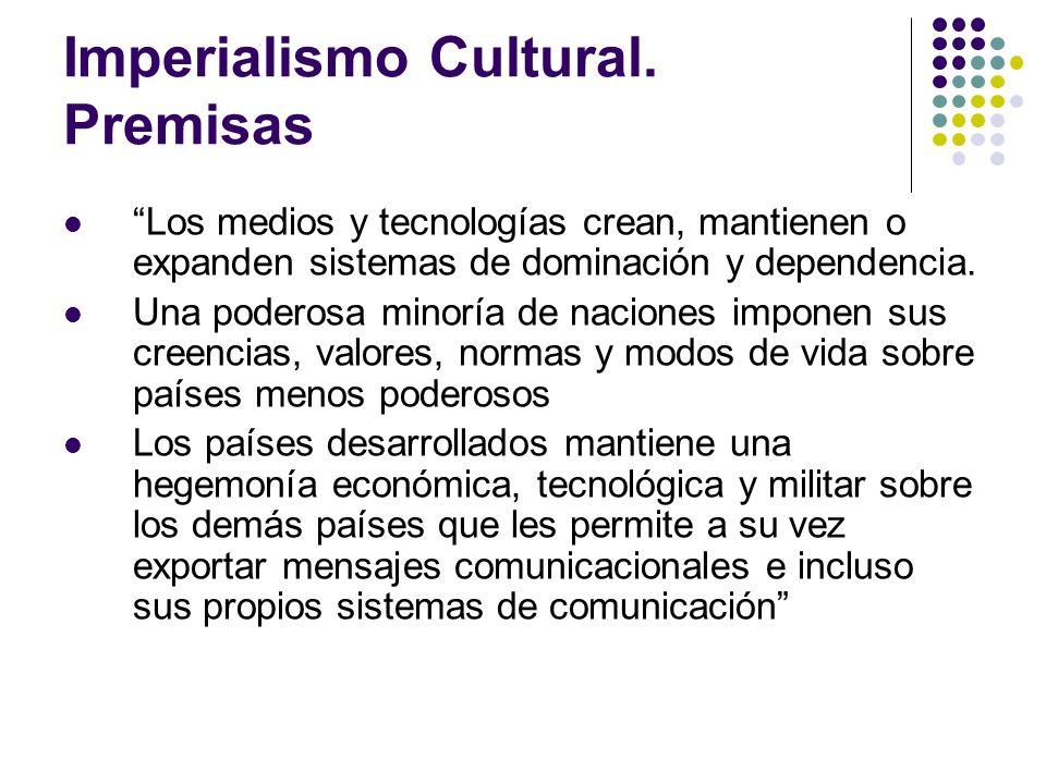 Imperialismo Cultural. Premisas