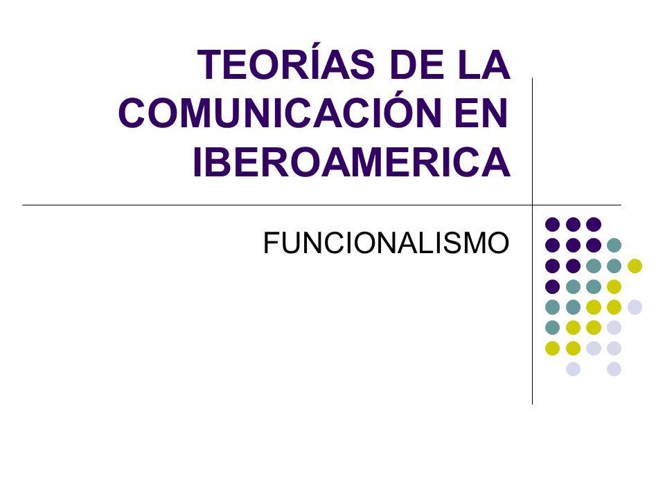 TEORÍAS DE LA COMUNICACIÓN EN IBEROAMERICA