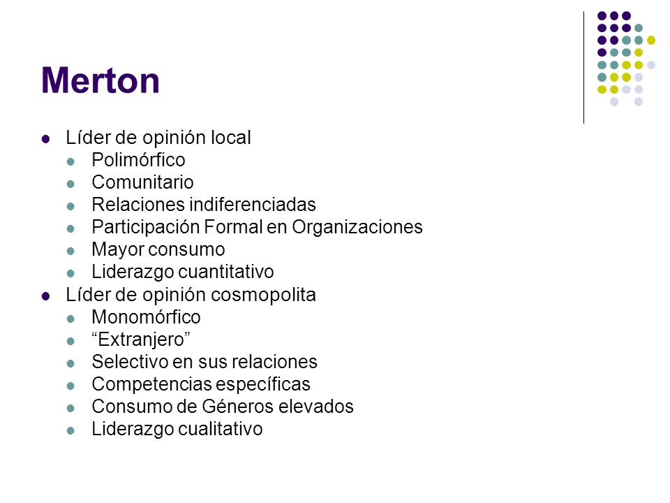 Merton Líder de opinión local Líder de opinión cosmopolita Polimórfico