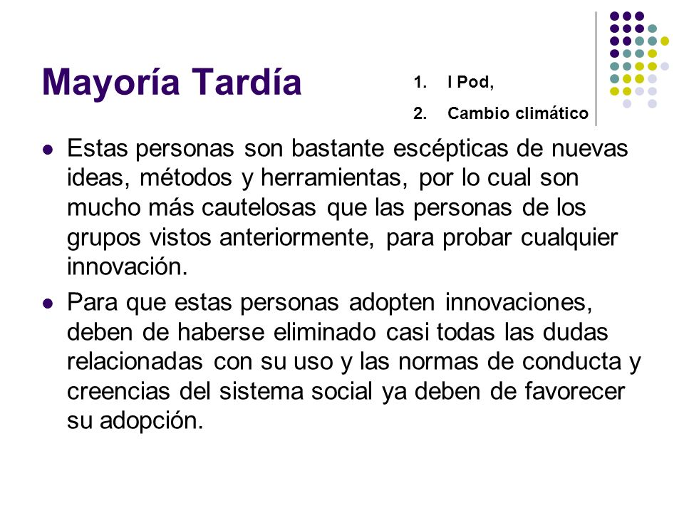 Mayoría Tardía I Pod, Cambio climático.