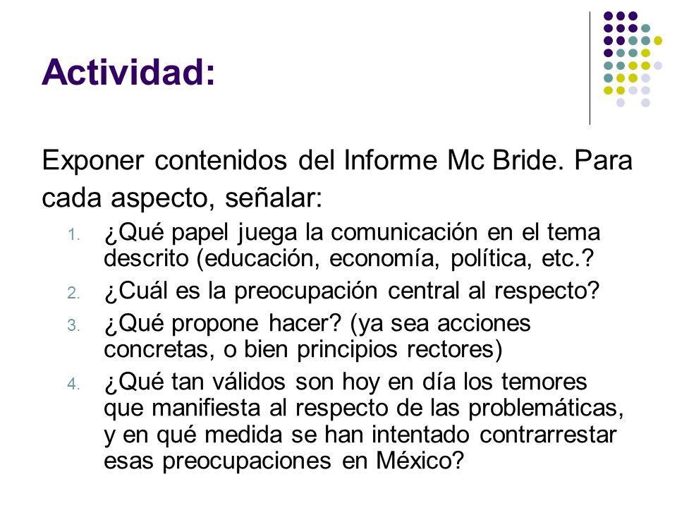 Actividad: Exponer contenidos del Informe Mc Bride. Para