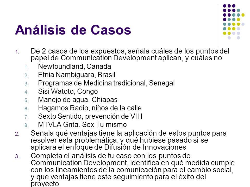 Análisis de Casos De 2 casos de los expuestos, señala cuáles de los puntos del papel de Communication Development aplican, y cuáles no.