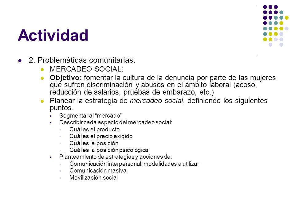 Actividad 2. Problemáticas comunitarias: MERCADEO SOCIAL:
