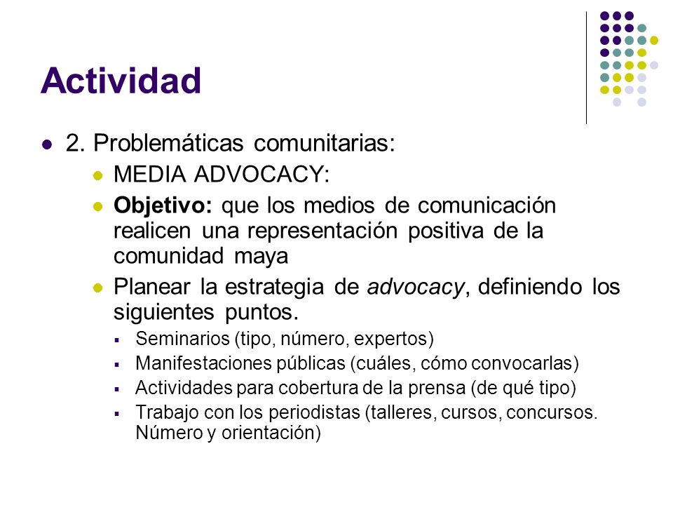 Actividad 2. Problemáticas comunitarias: MEDIA ADVOCACY: