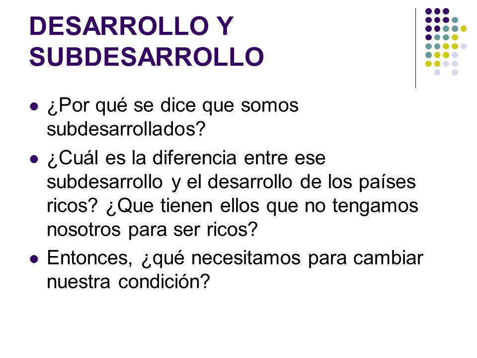 DESARROLLO Y SUBDESARROLLO