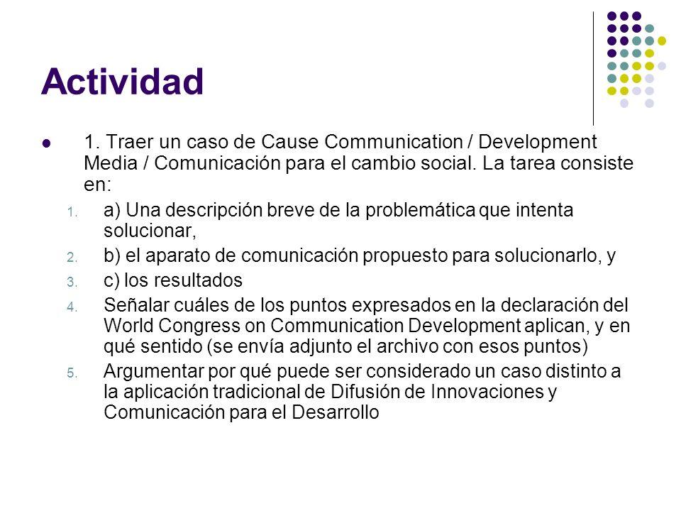 Actividad1. Traer un caso de Cause Communication / Development Media / Comunicación para el cambio social. La tarea consiste en: