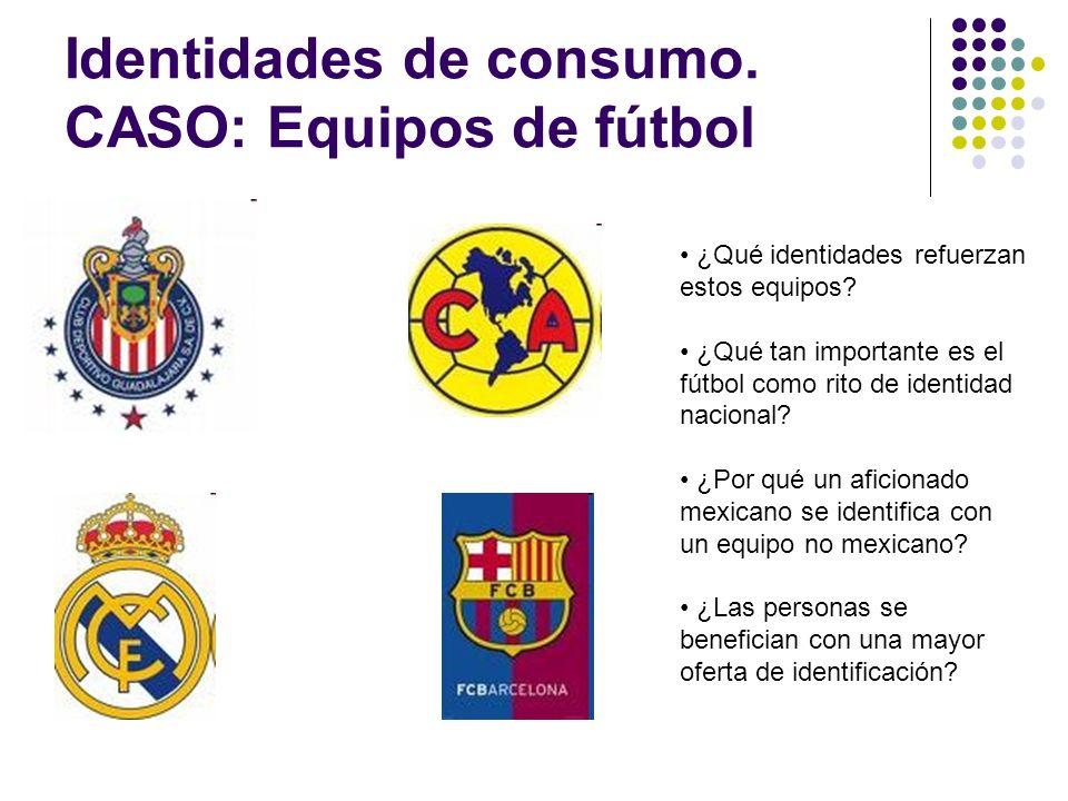 Identidades de consumo. CASO: Equipos de fútbol