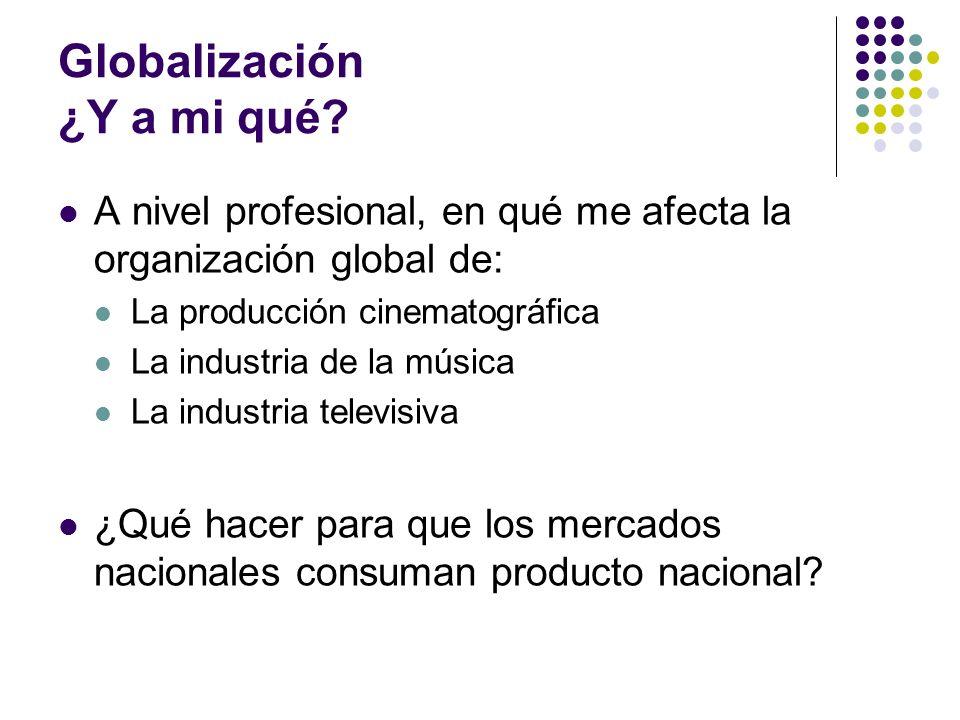 Globalización ¿Y a mi qué
