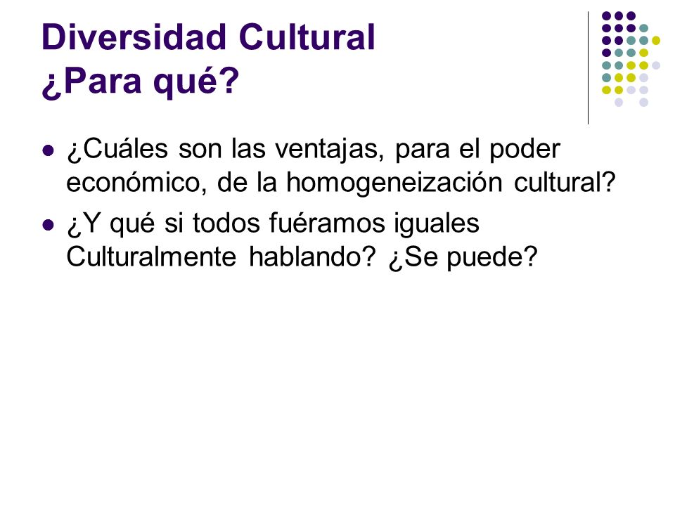 Diversidad Cultural ¿Para qué
