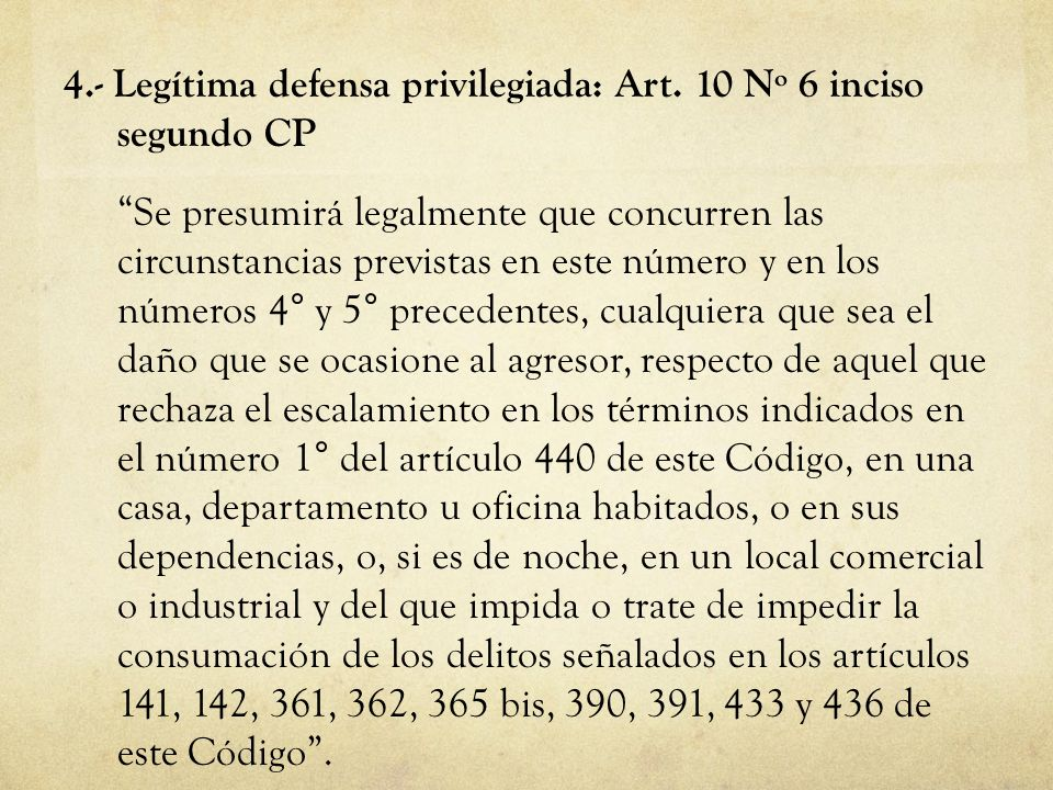 4. - Legítima defensa privilegiada: Art
